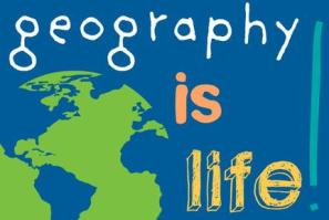 Geography is life!